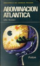 Abominación atlántica by John Brunner