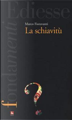 La schiavitù by Marco Fioravanti