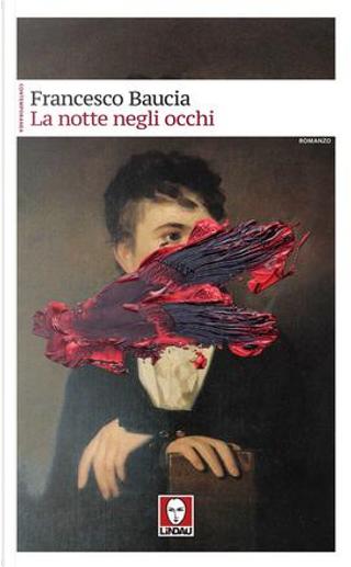 La notte negli occhi by Francesco Baucia