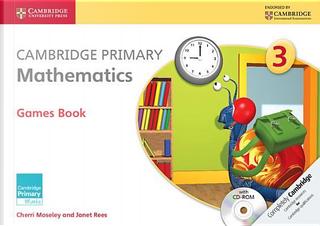 Cambridge Primary Mathematics. Games Book 3. Con CD-ROM by Cherri Moseley