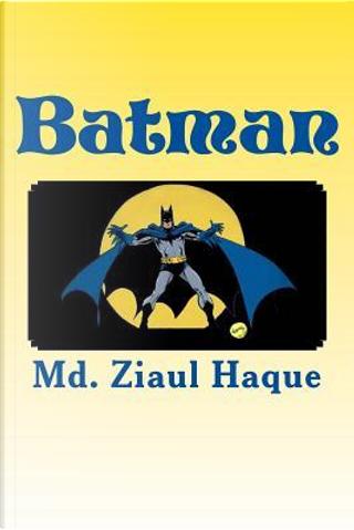 Batman by Ziaul Haque
