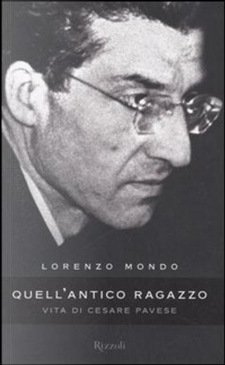 Quell'antico ragazzo by Lorenzo Mondo