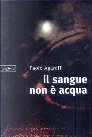 Il sangue non è acqua by Alessandro Papini, Gabriele Falcioni, Paolo Agaraff, Roberto Fogliardi