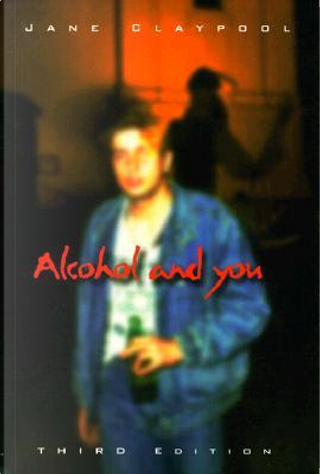 Alcohol and You by Jane Claypool Miner