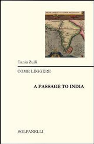 Come leggere «A passage to India» by Tania Zulli