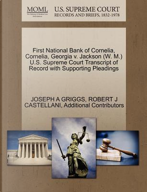 First National Bank of Cornelia, Cornelia, Georgia V. Jackson (W. M.) U.S. Supreme Court Transcript of Record with Supporting Pleadings by Joseph A. Griggs