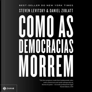 Como as democracias morrem by Daniel Ziblatt, Steven Levitsky