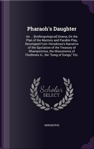 Pharaoh's Daughter by Herodotus