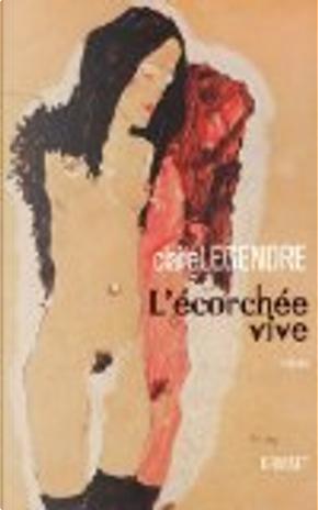 L'écorchée vive by Claire Legendre