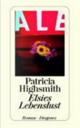Elsie's Lebenslust by Patricia Highsmith