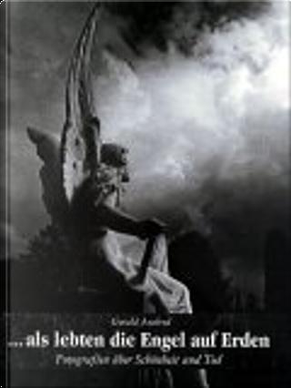 ... als lebten die Engel auf Erden. by Gerald Axelrod