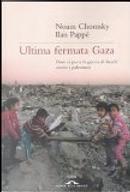 Ultima fermata Gaza by Ilan Pappe, Noam Chomsky