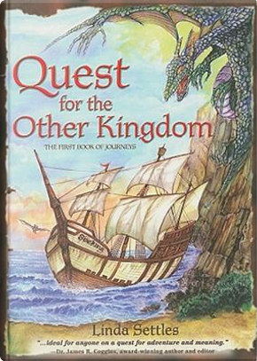 Quest for the Other Kingdom, First Book of Journeys by Linda Settles
