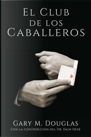 El Club de los Caballeros - The Gentlemen's Club Spanish by Gary M. Douglas