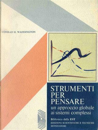 Strumenti per pensare by Conrad H. Waddington