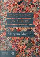 Io non sono un albero by Maryam Madjidi