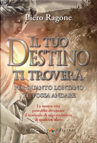 Il tuo destino ti troverà per quanto lontano tu possa andare by Piero Ragone