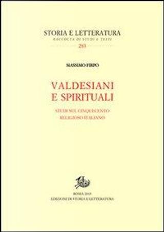 Valdesiani e spirituali. Studi sul Cinquecento religioso italiano by Massimo Firpo
