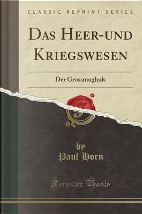 Das Heer-und Kriegswesen by Paul Horn