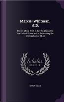 Marcus Whitman, M.D. by Myron Eells