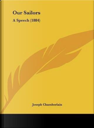 Our Sailors by Joseph Chamberlain