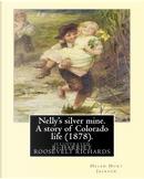Nelly's Silver Mine by Helen Hunt Jackson