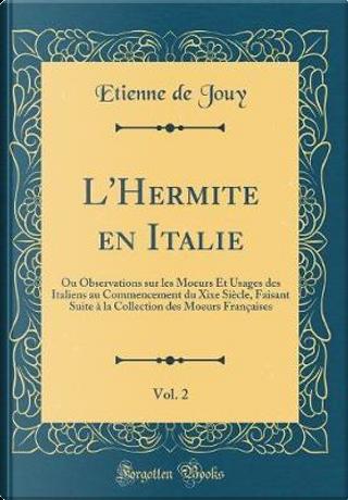 L'Hermite en Italie, Vol. 2 by Etienne De Jouy
