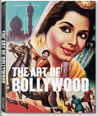 The Art of Bollywood by Paul Duncan, Edo Bouman, Rajesh Devraj