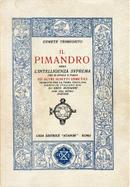 Il Pimandro, ossia L'intelligenza suprema che si rivela e parla ed altri scritti ermetici by Hermes Trismegistus