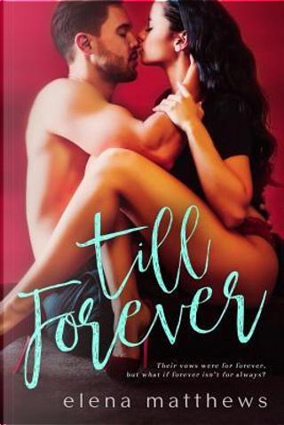 Till Forever by Elena Matthews