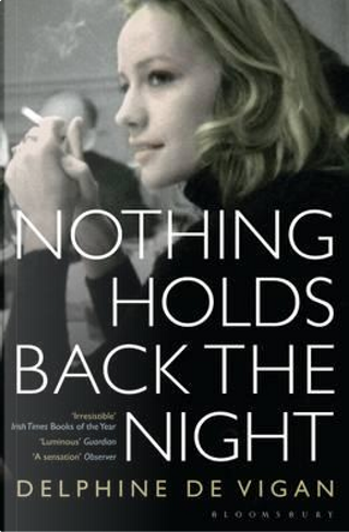 Nothing Holds Back the Night by Delphine de Vigan
