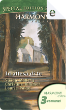 In attesa di te by Christine Rimmer, Laurie Paige, Susan Mallery