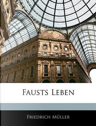 Fausts Leben by Friedrich Müller