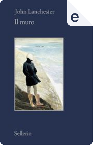 Il muro by John Lanchester