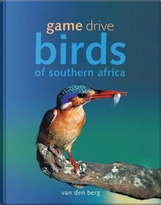 Game Drive Birds of Souhern Africa by Philip van den Berg