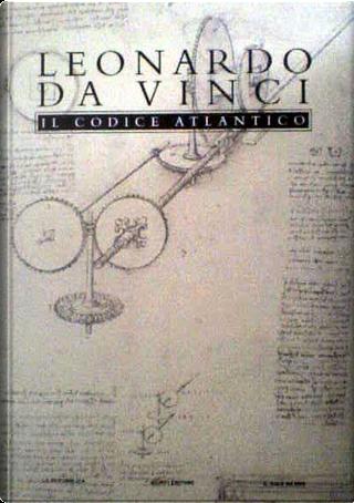 Il Codice Atlantico della Biblioteca Ambrosiana di Milano by Leonardo da Vinci