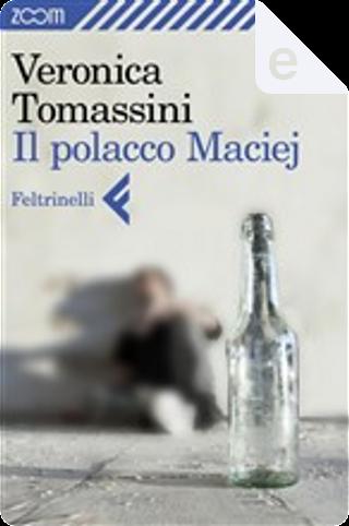 Il polacco Maciej by Veronica Tomassini