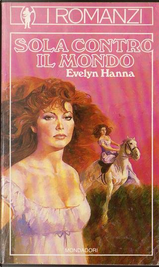 Sola contro il mondo by Evelyn Hanna, Maria Benedetta De Castiglione