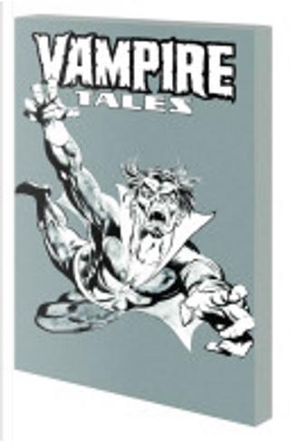 Vampire Tales, Vol. 1 by Don McGregor, Gardner F. Fox, Gerry Conway, Jesus Blasco, Ron Goulart, Roy Thomas, Steve Gerber