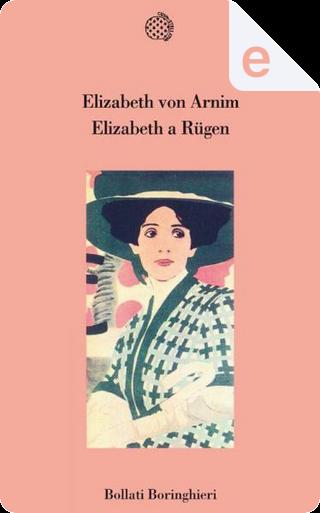 Elizabeth a Rugen by Elizabeth von Arnim