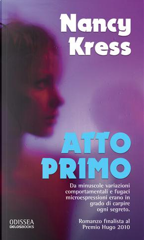 Atto primo by Nancy Kress