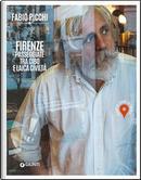 Firenze. Passeggiate tra cibo e laica civiltà. Guida al cuore di Firenze by Fabio Picchi