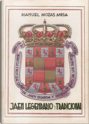 Jaén legendario y tradicional by Manuel Mozas Mesa