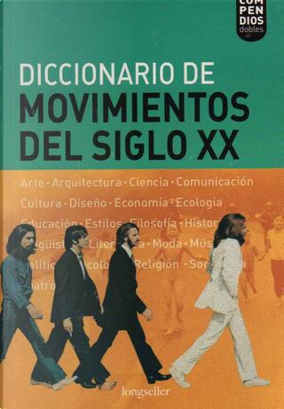 Diccionario De Movimientos Del Siglo XX