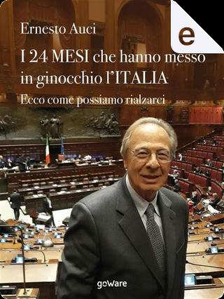 I 24 mesi che hanno messo in ginocchio l'Italia by Ernesto Auci