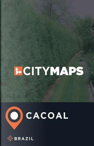 City Maps Cacoal Brazil by James Mcfee