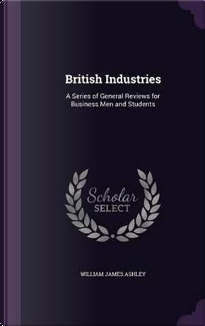 British Industries by William James Ashley