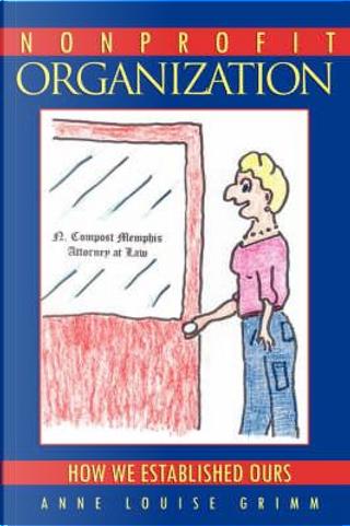 Nonprofit Organization by Anne Louise Grimm