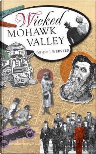 Wicked Mohawk Valley by Dennis Webster
