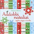 Addobbi natalizi by Fiona Watt, Hannah Ahmed